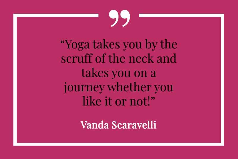 Vanda Scaravelli,Yoga, Quote, neck, scruff, journey