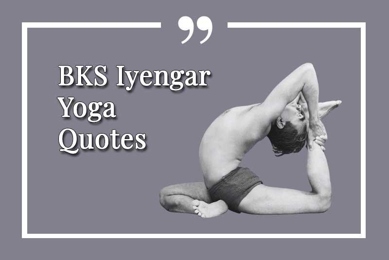 BKS, Iyengar, Yoga, Quote, Quotes, Best, Guru