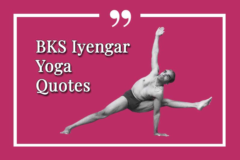 A selection of BKS Iyengar yoga quotes