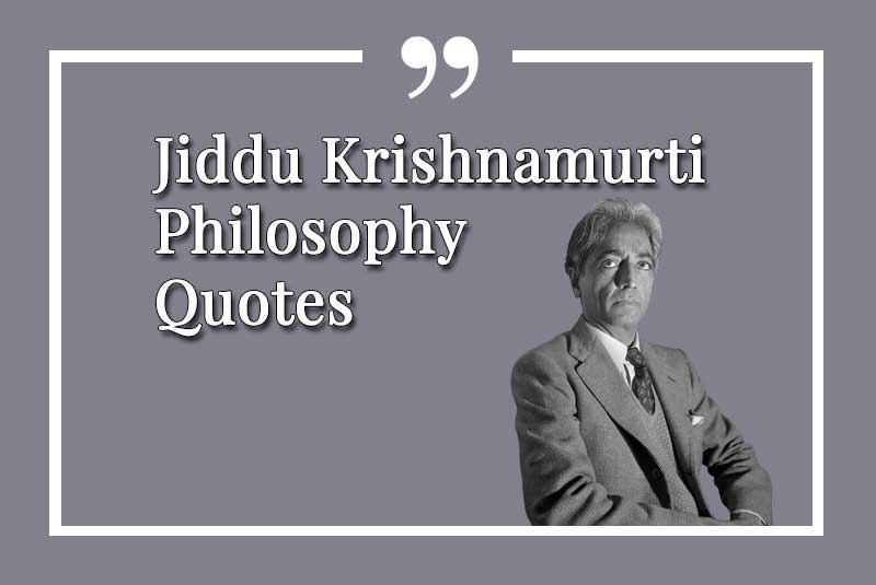 Jiddu, Krishnamurti, Best, Quote, Philosophy, quotes
