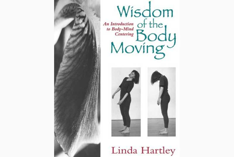 Wisdom, Body, Moving, Linda Hartley, Body, Centering
