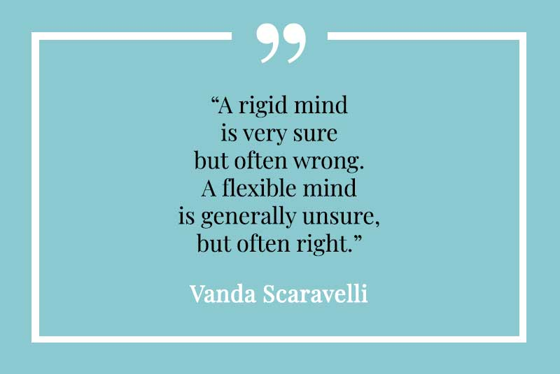 Vanda Scaravelli, Yoga, Quote, rigid, mind, wrong, flexible, right