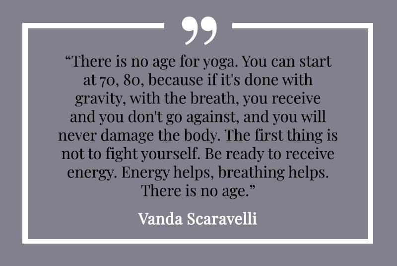 Vanda Scaravelli, Yoga, Quote, Age