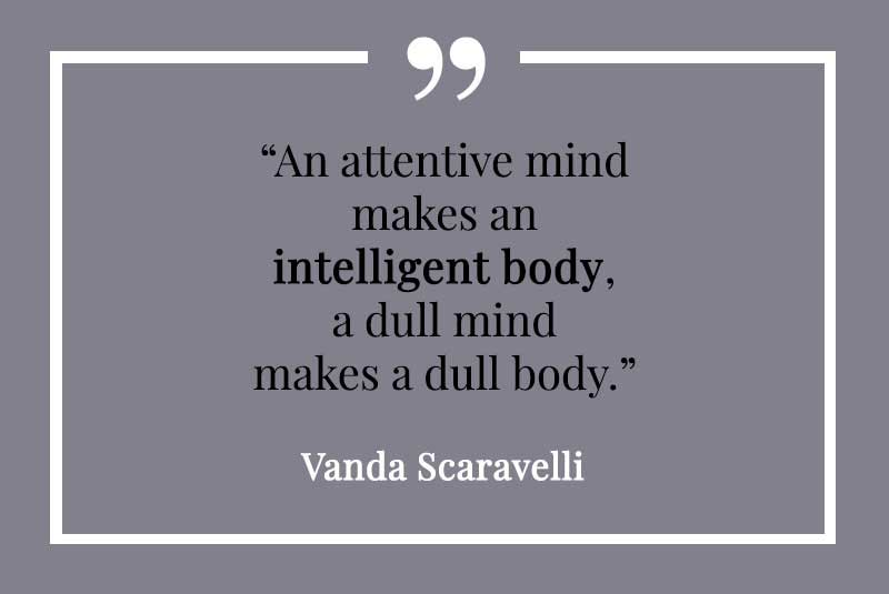 Vanda Scaravelli, Yoga, Quote, intelligent, body, dull, mind