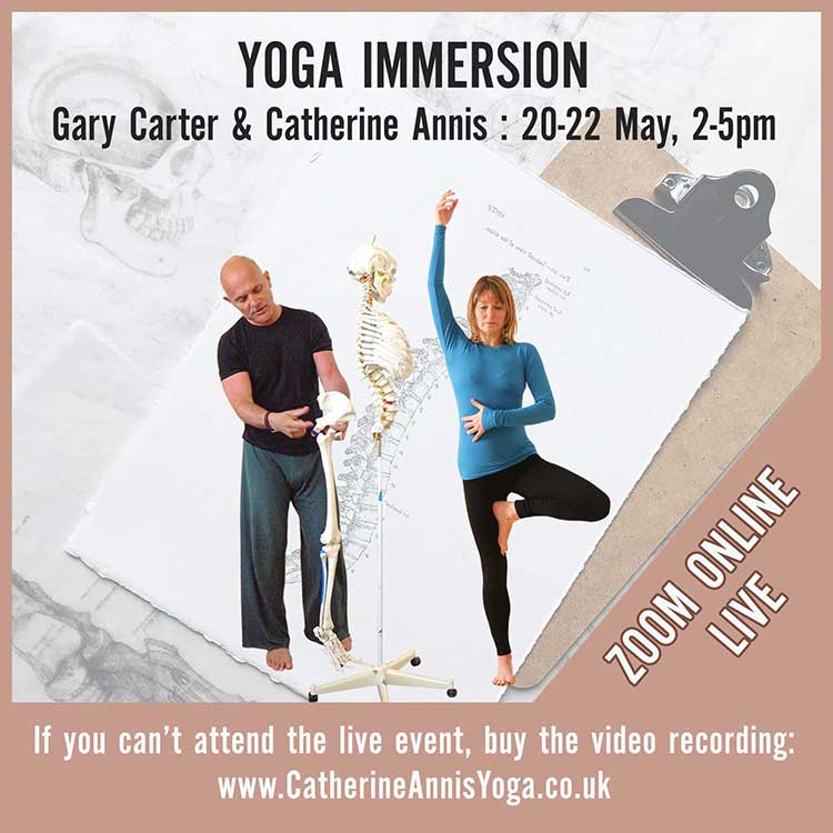 Scaravelli Yoga, Immersion Course, Catherine Annis Yoga,Gary Carter, 2021, Zoom, Online, Live Stream, Facebook, CPD, BWY
