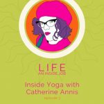 Podcast, Scaravelli Inspired Yoga, Catherine Annis