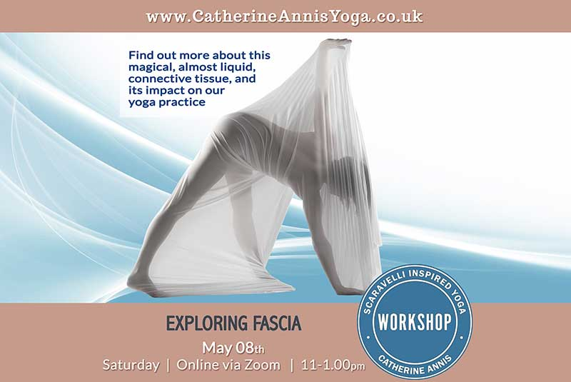 Scaravelli Inspired Yoga, Workshop Fascia, 2021, Catherine Annis