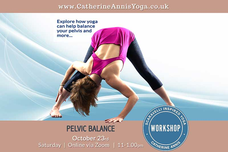 Scaravelli Inspired, Yoga, Workshop, Pelvic Balance, 2021, Catherine Annis