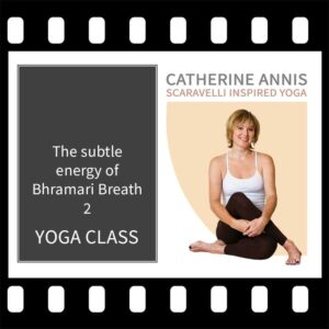 Bhramari, Bumble Bee Breath, Catherine Annis, Scaravelli Inspired, Yoga Class video