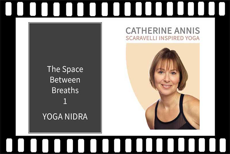 Yoga Nidra Video, Scaravelli Inspired, Catherine Annis Yoga