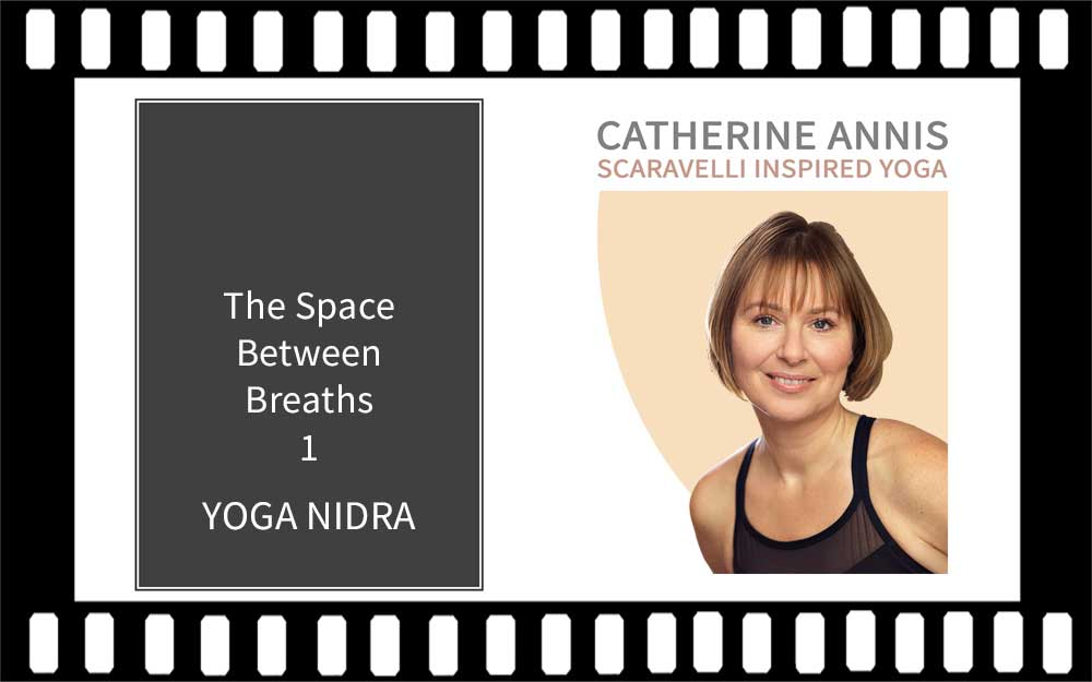 Yoga Nidra Video, Catherine Annis, Scaravelli Inspired Yoga Class